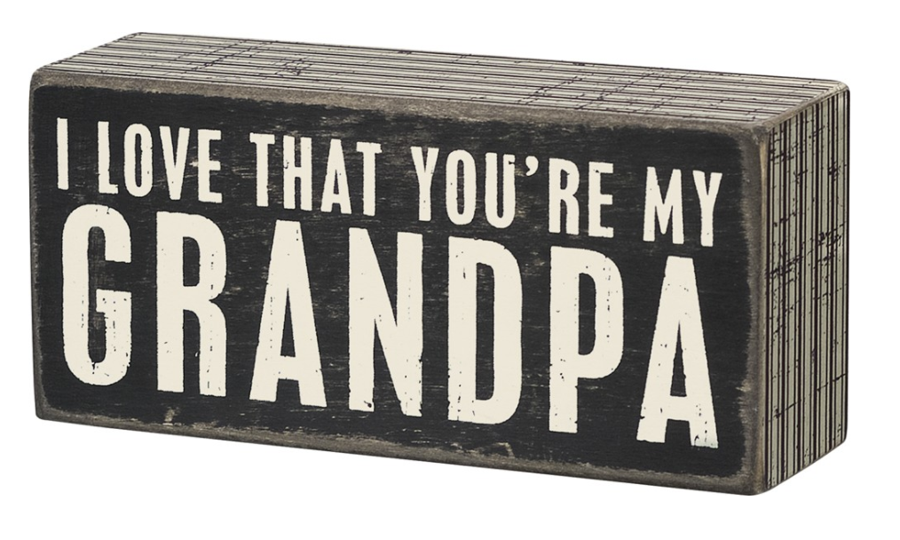 I Love That You're My Grandpa Box Sign