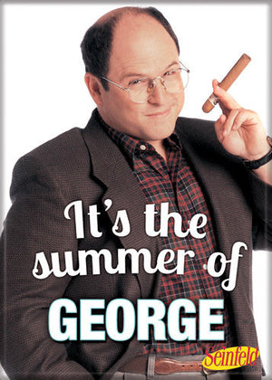 "Seinfeld ""It's The Summer Of GEORGE"" quote Magnet"