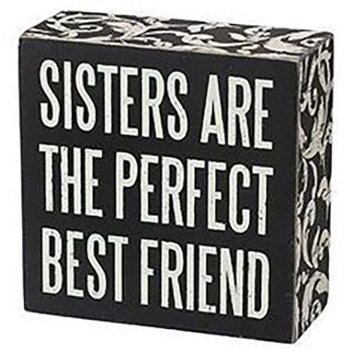Sisters Are The Perfect Best Friend Box Sign