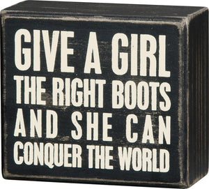 Give A Girl The Right Boots And She Can Conquer The World Box Sign