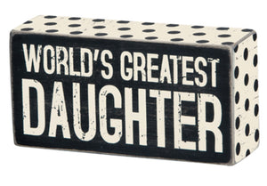 World's Greatest Daughter Box Sign