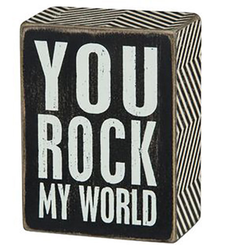 You Rock My World Box Sign