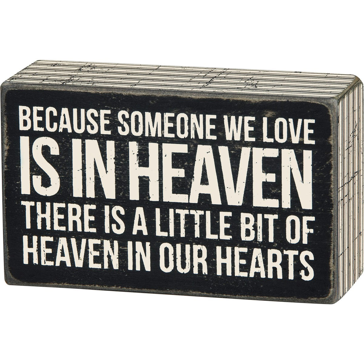 Because Someone We Love Is In Heaven There Is A Little Bit Of Heaven In Our Hearts Box Sign