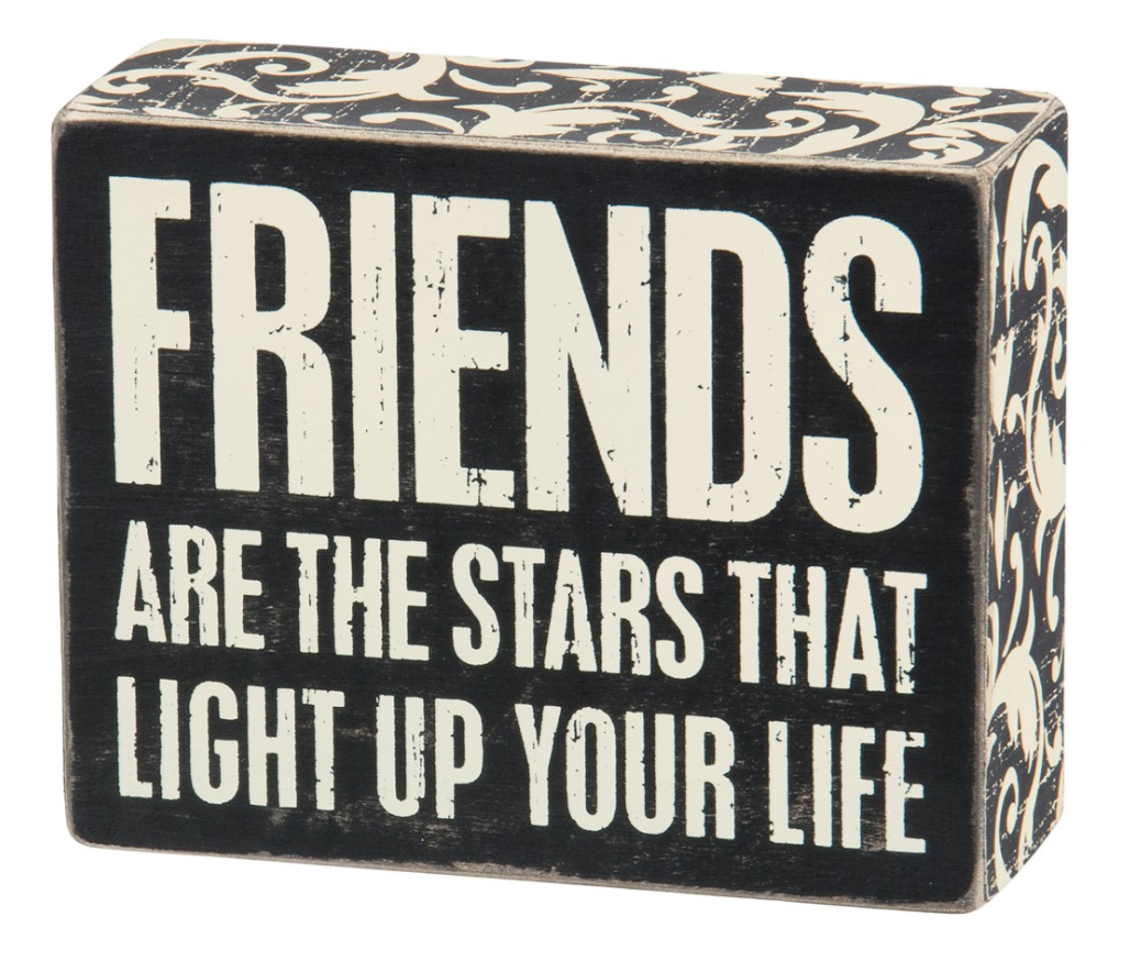 Friends Are The Stars That Light Up Your Life Box Sign
