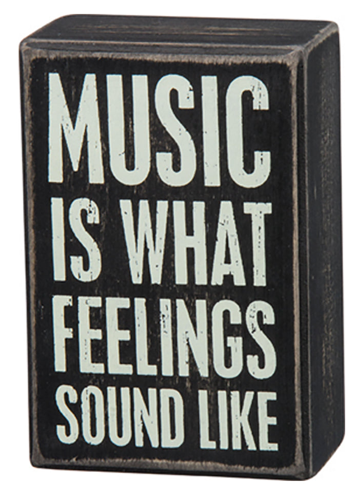 Music Is What Feelings Sound Like Box Sign