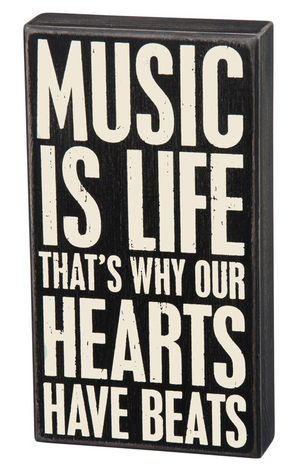 Music Is Life - That's Why Our Hearts Have Beats Box Sign