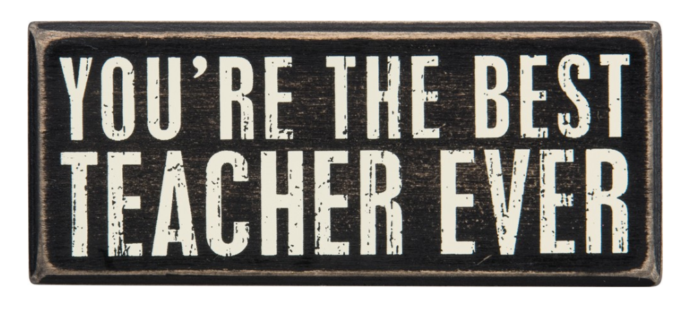 You're The Best Teacher Ever Box Sign