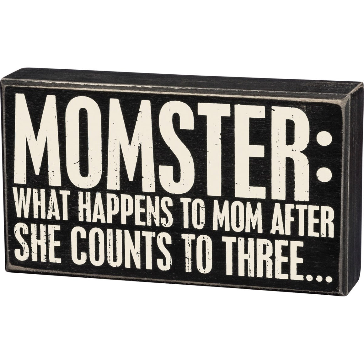 Momster: What Happens To Mom After She Counts To Three Box Sign