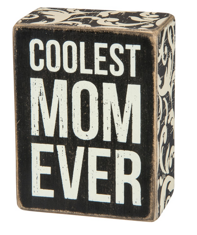 Coolest Mom Ever Box Sign