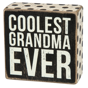 Coolest Grandma Ever Box Sign