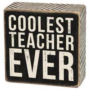 Coolest Teacher Ever Box Sign
