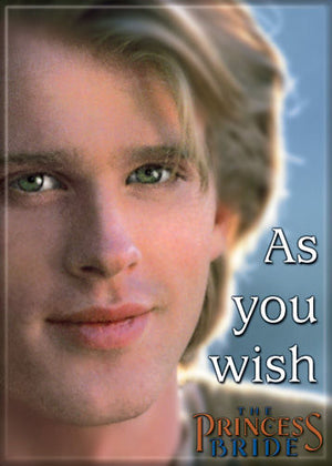 The Princess Bride As You Wish Quote Magnet