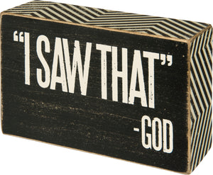 'I Saw That' - God Box Sign