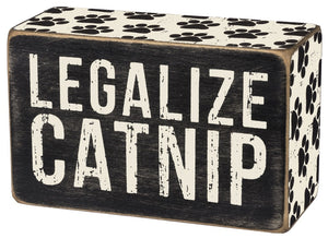 Legalize Catnip ~ Box Sign