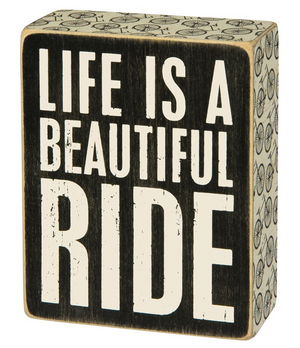 Life Is A Beautiful Ride Box Sign