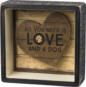 All You Need Is Love And A Dog ~ Inset Wooden Box Sign