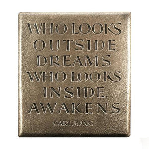 Who Looks Outside, Dreams Who Looks Inside, Awakens Pure Bronze Finish ~ Wild Goose Studio