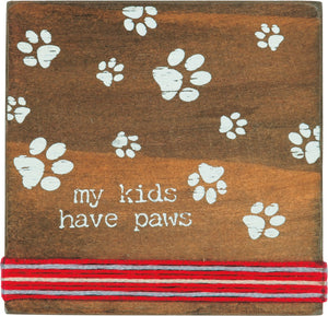 My Kids Have Paws - Stitched Block Magnet