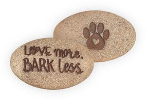Love More, Bark Less ~ Pawsitive Stone