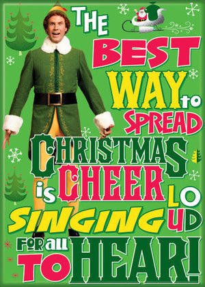 Best Way To Spread Christmas Cheer quote from Elf Magnet
