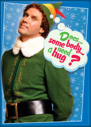 Buddy the Elf Does Somebody Need A Hug? Magnet