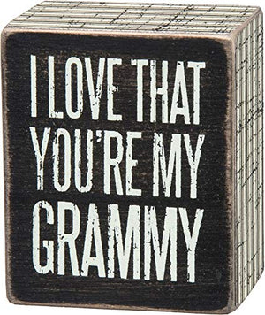 I Love That You're My Grammy Box Sign