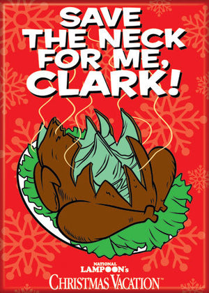Save The Neck For Me Clark National Lampoon's Christmas Vacation Magnet