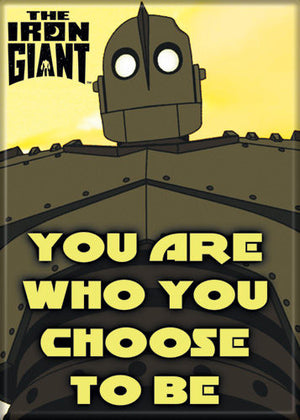 Iron Giant You Are Who You Choose To Be magnet