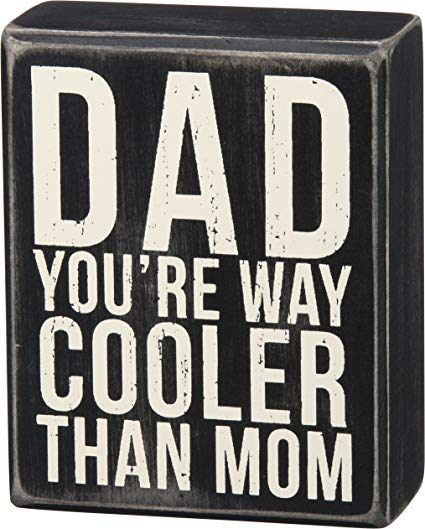 Dad - You're Way Cooler Than Mom Box Sign
