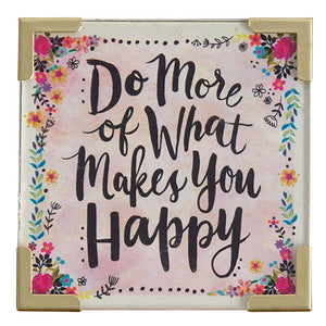 """Do More of What Makes You Happy"" Magnet"