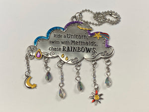 Ride A Unicorn, Swim With Mermaid, Chase Rainbows Cloud Car Charm