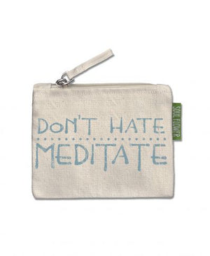 Don't Hate Meditate Small Zipper Pouch