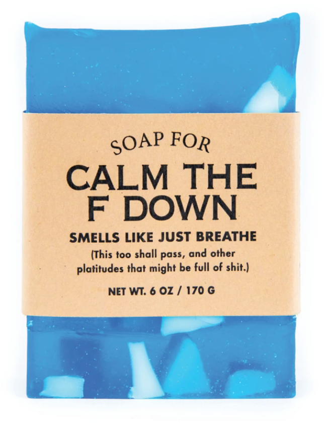 Soap For Calm The F Down ~ Smells Like Just Breathe