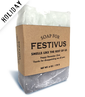 Soap for Festivus ~ Smells Like the Rest of Us