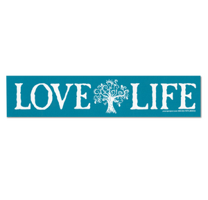 Love Life Tree of Life Positive Thinking Peace Quote Bumper Sticker