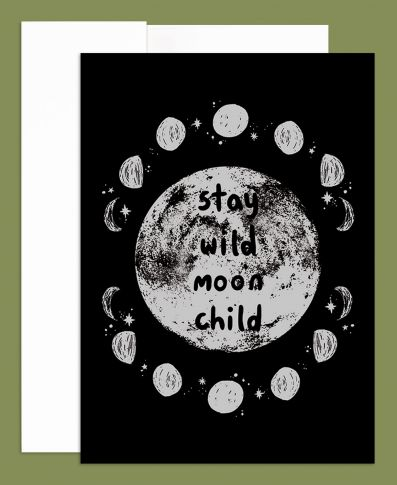 Stay Wild Moon Child Greeting Card