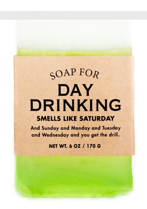 Soap for Day Drinking ~ Smells Like Saturday (And Sunday and Monday...)