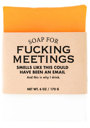 Soap for Fucking Meetings ~ Smells Like This Could Have Been an Email