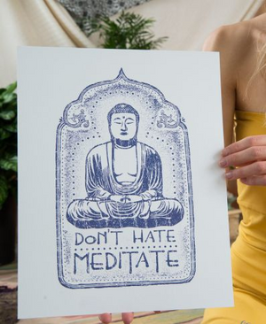 Don't Hate Meditate Buddha Art Print by Soul Flower