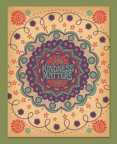 Kindness Matters Art Print by Soul Flower