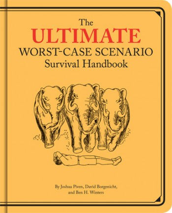 Ultimate Worst Case Scenario Survival Handbook