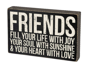Friends Fill Your Life With Joy, Your Soul With Sunshine & Your Heart With Love Box Sign