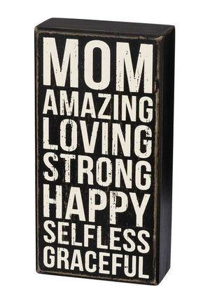 Mom - Amazing - Loving - Strong - Happy - Selfless - Graceful Box Sign