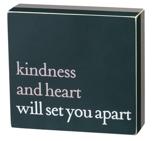 Kindness and Heart Will Set You Apart Block Sign