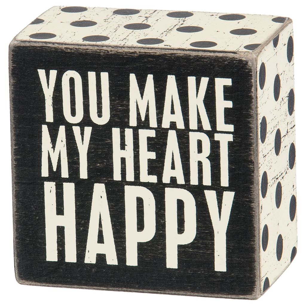 You Make My Heart Happy Box Sign