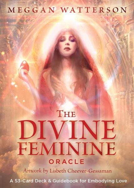 Divine Feminine Oracle: A 53-Card Deck & Guidebook For Embodying Love