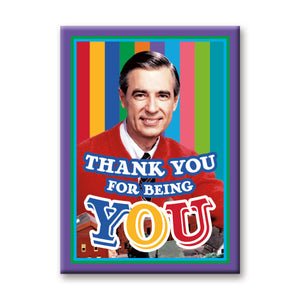 Thank You For Being You Mr. Rogers Neighborhood Flat Magnet