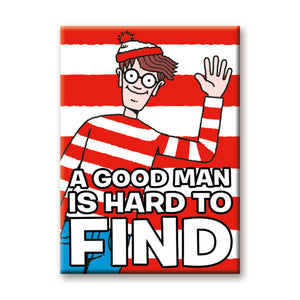 A Good Man Is Hard To Find Waldo Flat Magnet