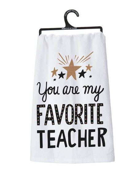 You Are My Favorite Teacher Dish Towel