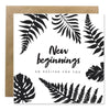 Greeting Card - New Beginnings